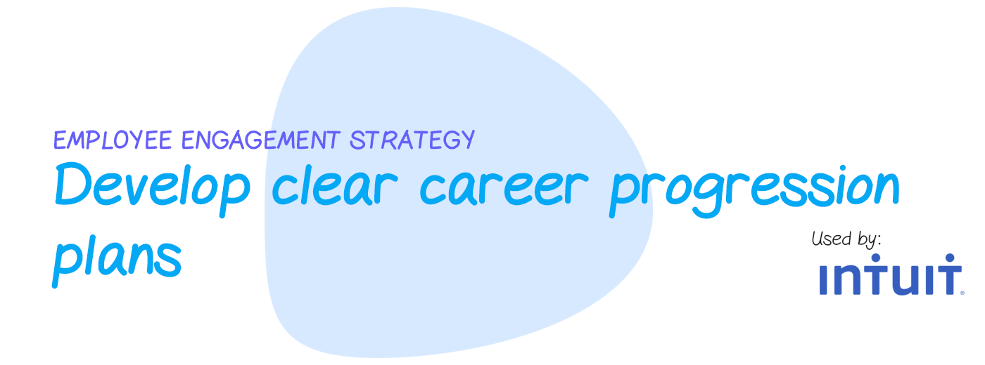 Engagement strategy: Develop clear career progression plans