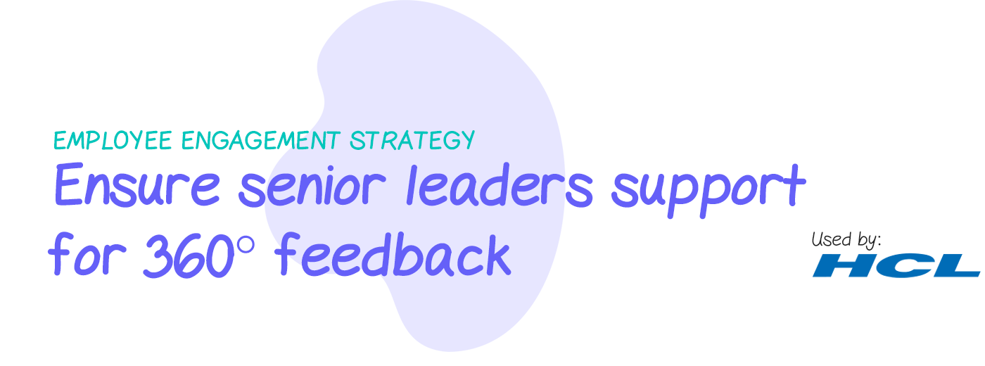 Engagement strategy: Ensure senior-level support for 360 feedback